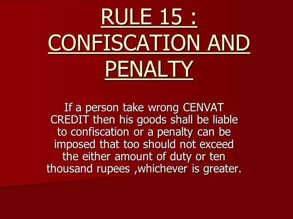 RULE 15 : CONFISCATION AND PENALTY