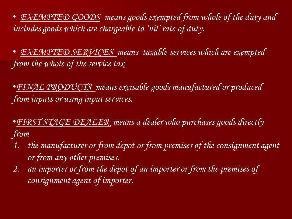 EXEMPTED GOODS means goods exempted from whole of the duty and includes goods which are chargeable to 'nil' rate of duty.