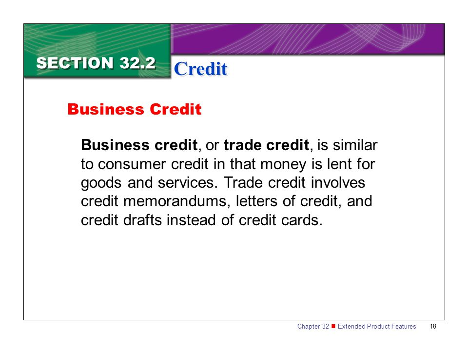Credit SECTION 32.2 Business Credit