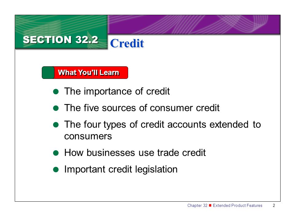Credit SECTION 32.2 The importance of credit