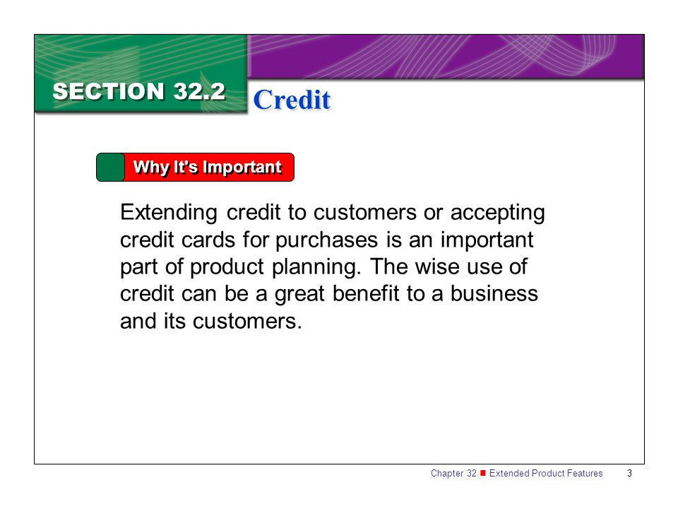 SECTION 32.2 Credit. Why It s Important.
