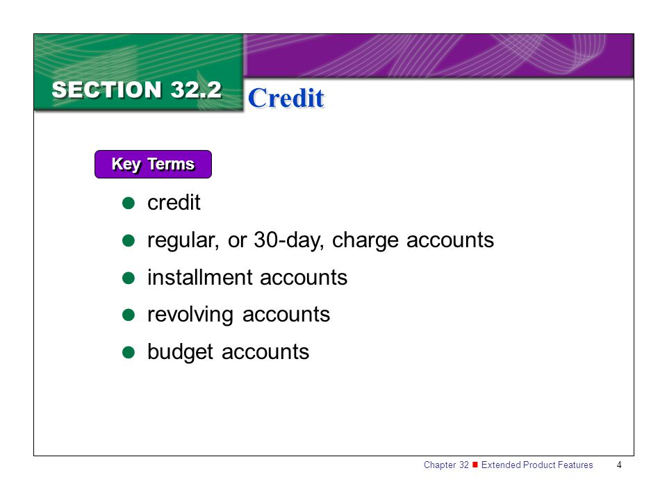 Credit SECTION 32.2 credit regular, or 30-day, charge accounts