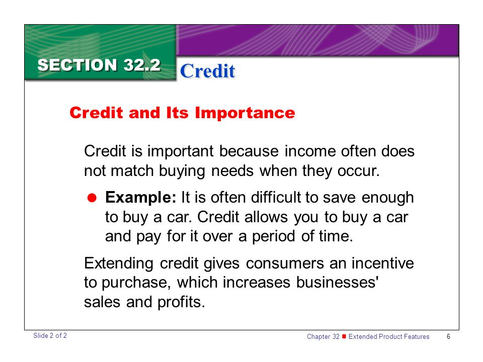 Credit SECTION 32.2 Credit and Its Importance