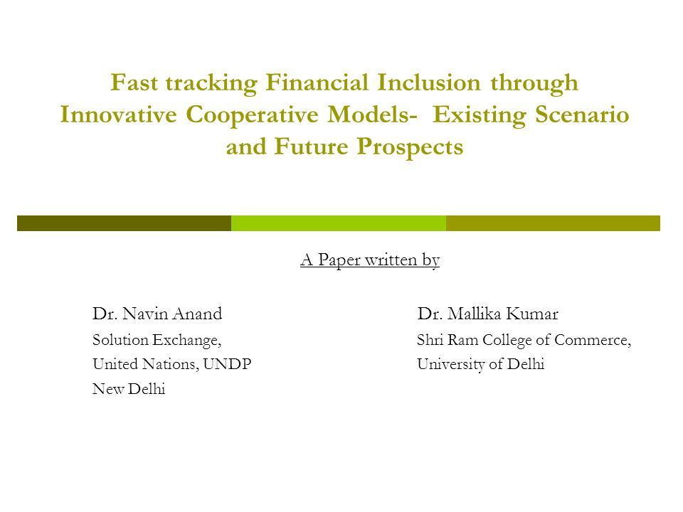 Fast tracking Financial Inclusion through Innovative Cooperative Models- Existing Scenario and Future Prospects