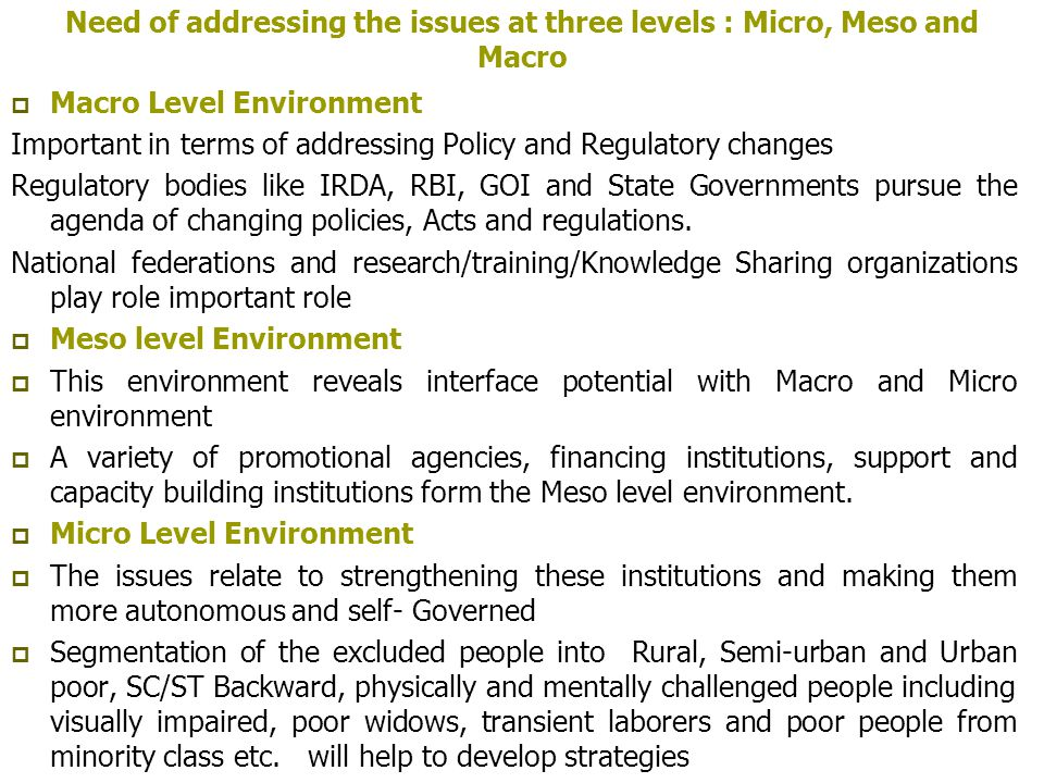 Need of addressing the issues at three levels : Micro, Meso and Macro