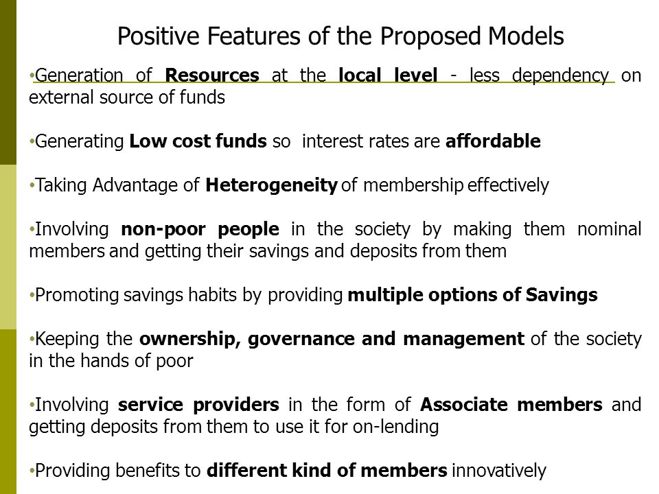 Positive Features of the Proposed Models