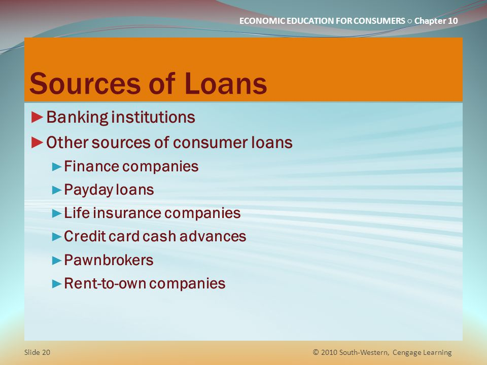 Sources of Loans Banking institutions Other sources of consumer loans