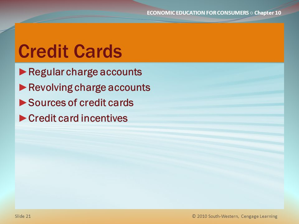 Credit Cards Regular charge accounts Revolving charge accounts