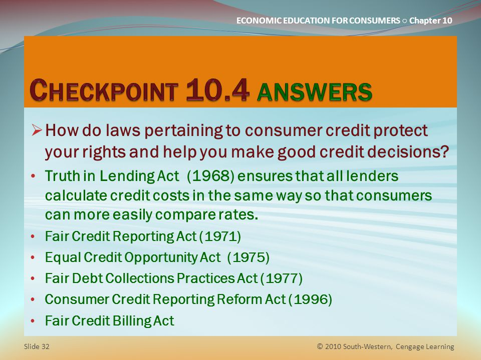 Checkpoint 10.4 answers How do laws pertaining to consumer credit protect your rights and help you make good credit decisions