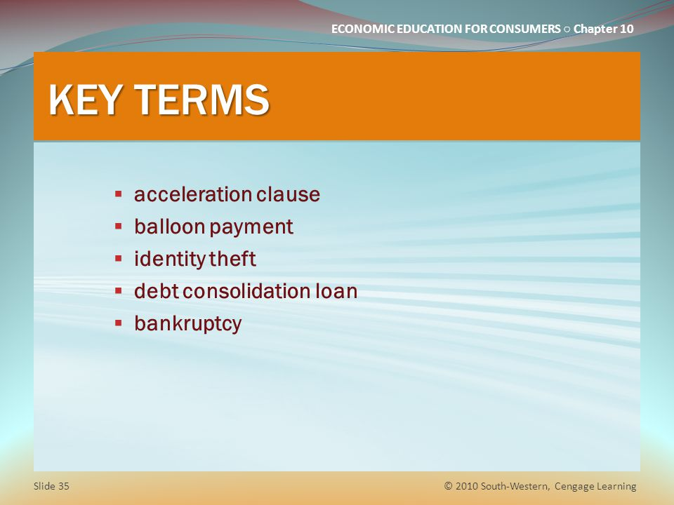 KEY TERMS acceleration clause balloon payment identity theft