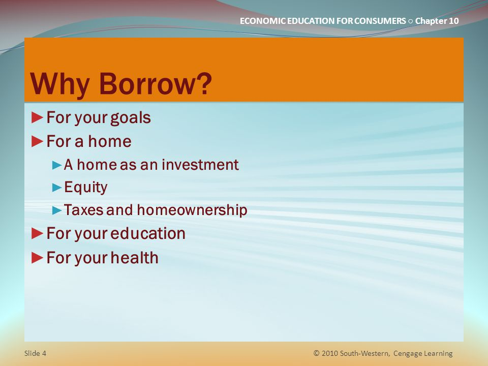 Why Borrow For your goals For a home For your education