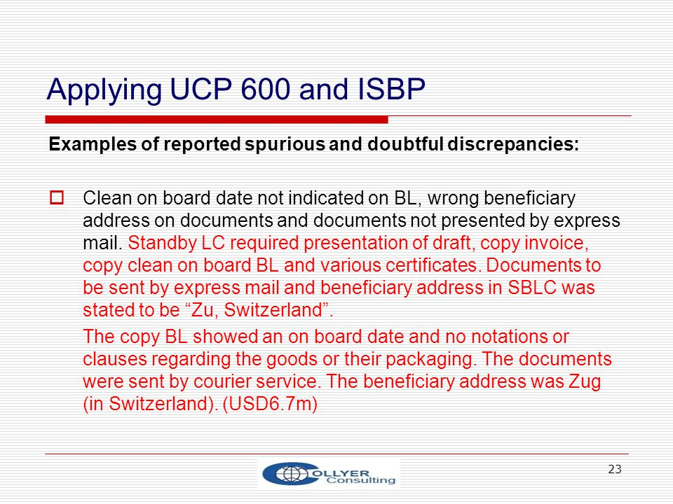Applying UCP 600 and ISBP Examples of reported spurious and doubtful discrepancies: