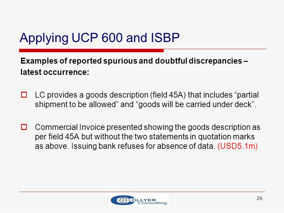 Applying UCP 600 and ISBP Examples of reported spurious and doubtful discrepancies – latest occurrence: