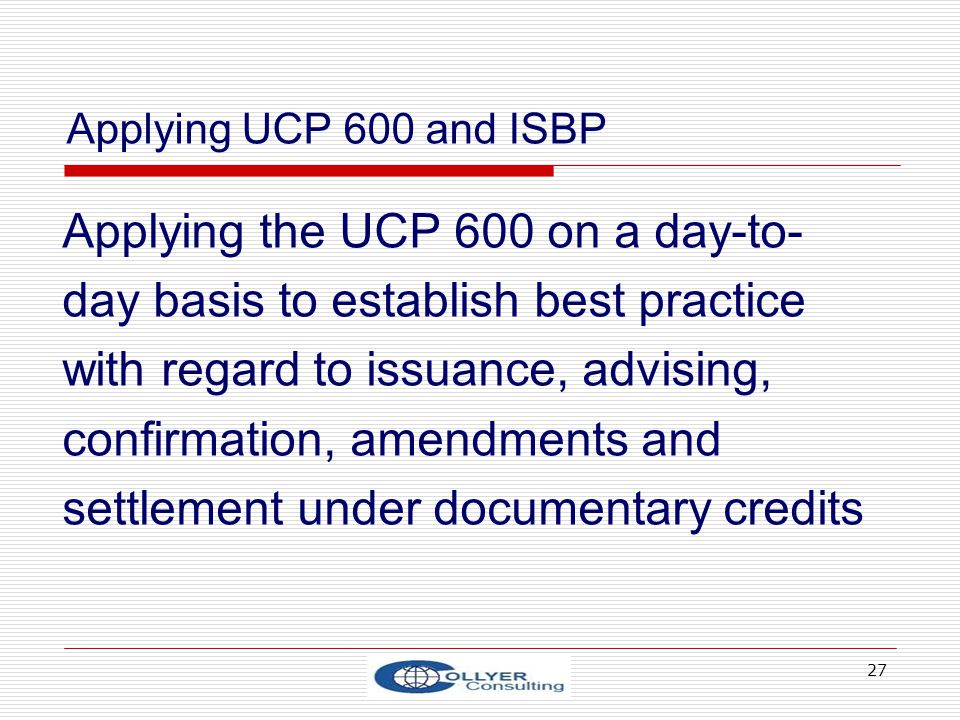 Applying the UCP 600 on a day-to- day basis to establish best practice