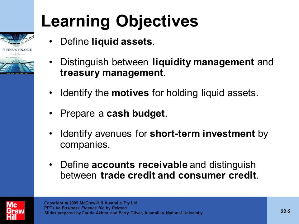 Learning Objectives Define liquid assets.