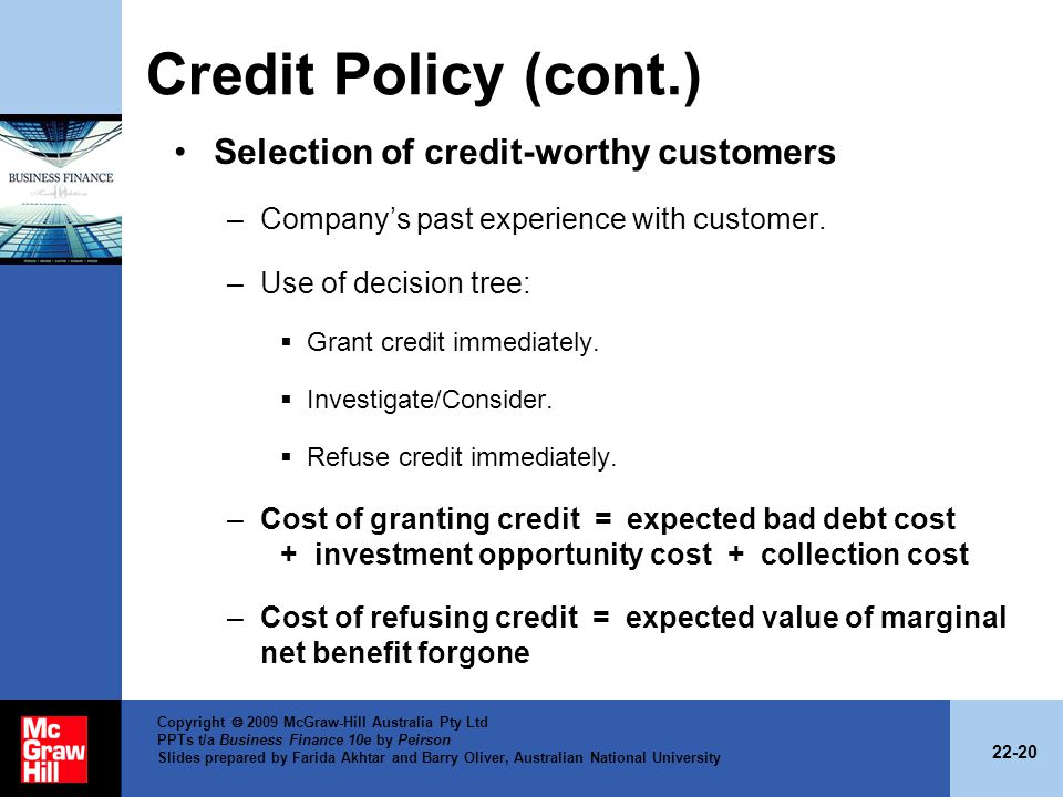 Credit Policy (cont.) Selection of credit-worthy customers