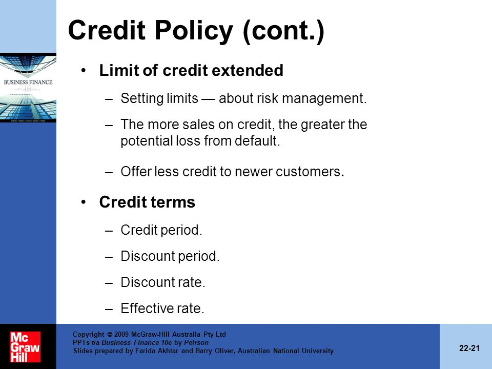 Credit Policy (cont.) Limit of credit extended Credit terms
