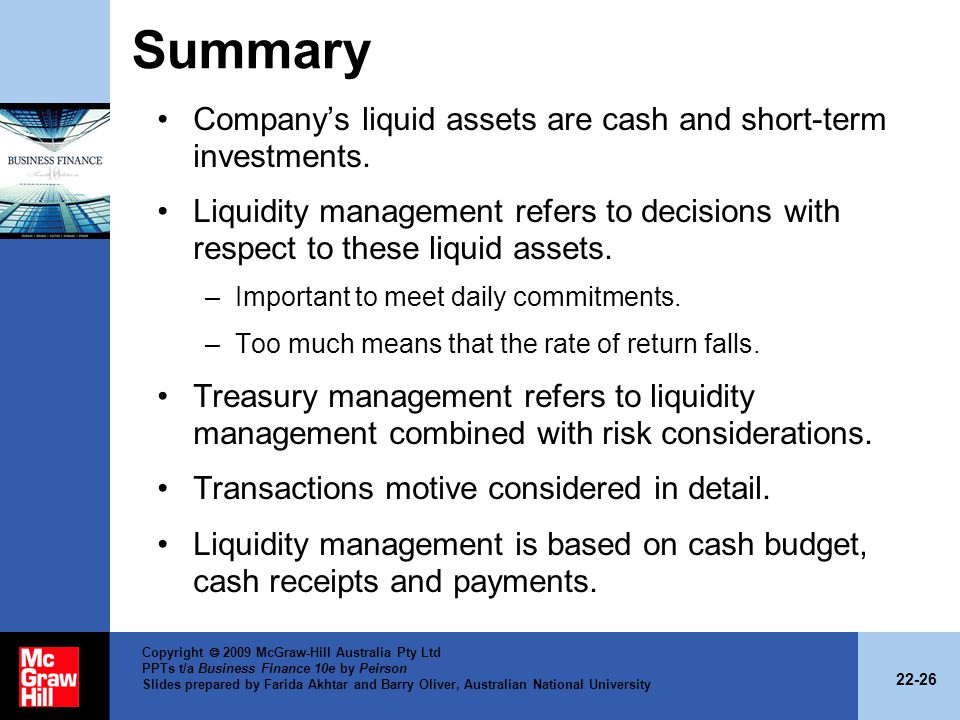 Summary Company's liquid assets are cash and short-term investments.