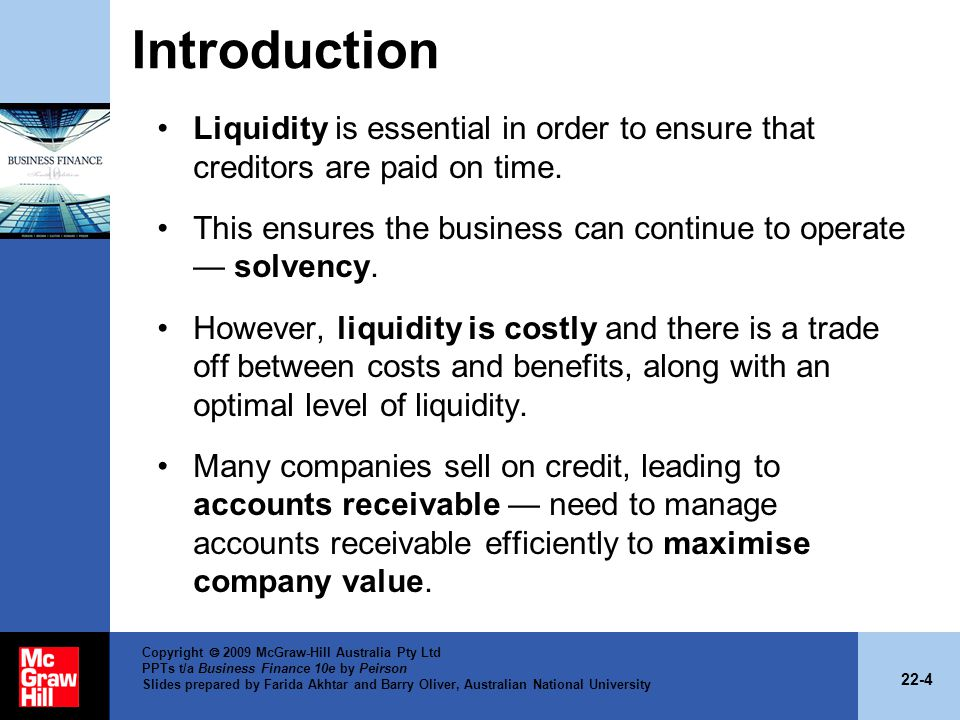 Introduction Liquidity is essential in order to ensure that creditors are paid on time.
