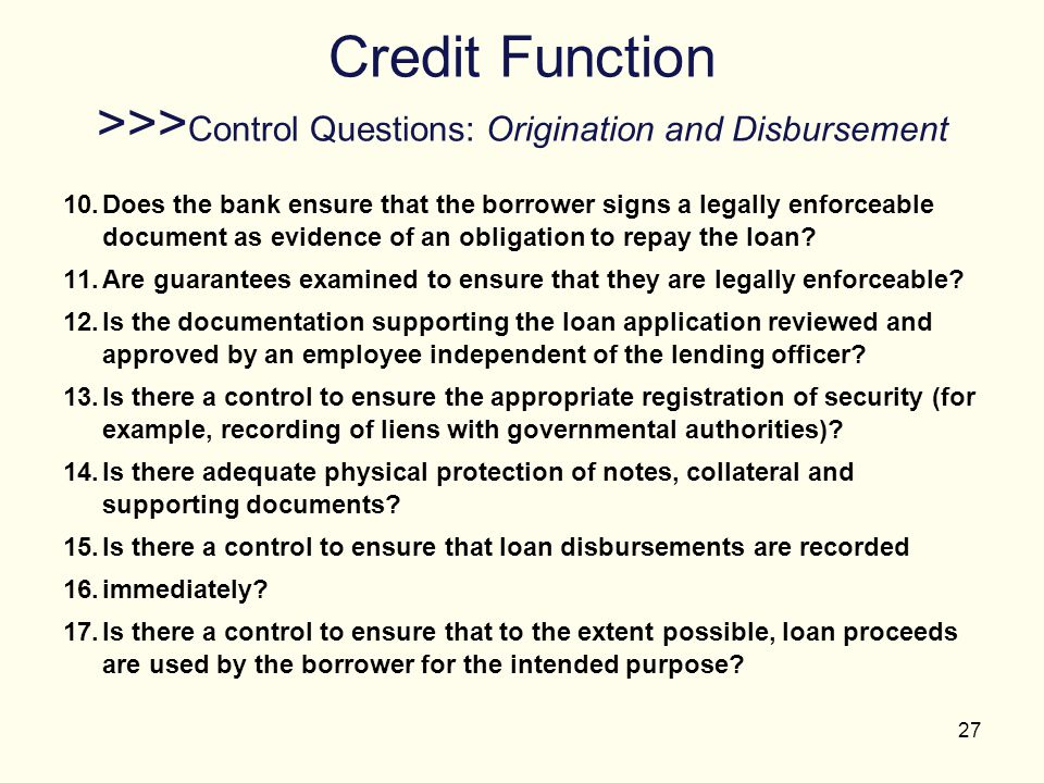 Credit Function >>>Control Questions: Origination and Disbursement