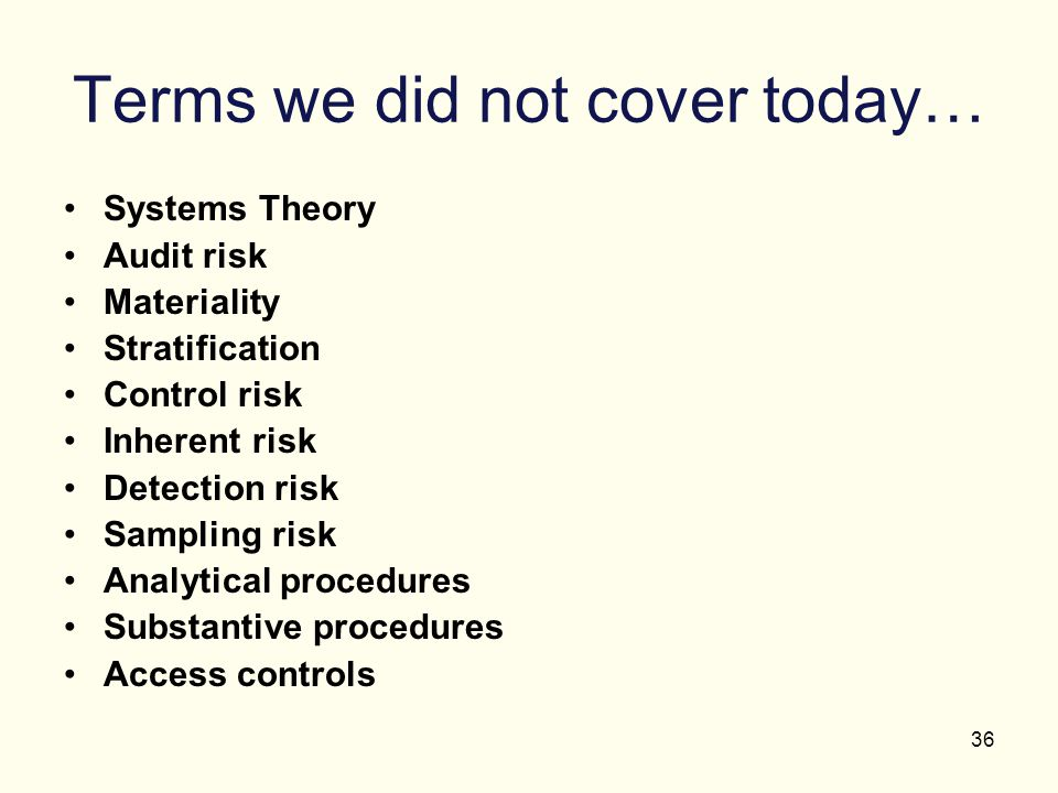 Terms we did not cover today…