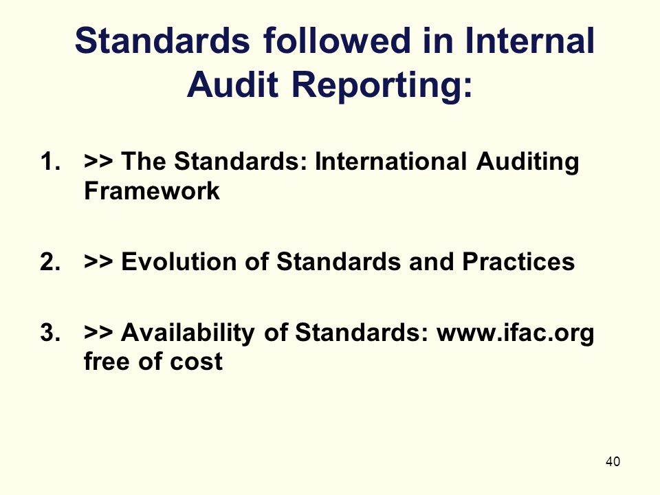 Standards followed in Internal Audit Reporting: