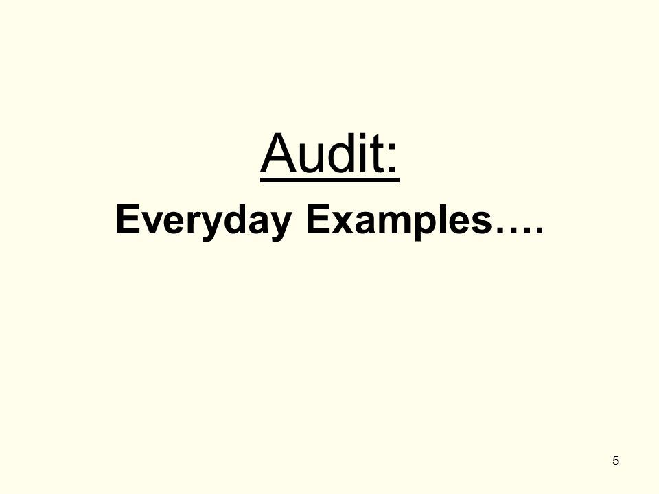 Audit: Everyday Examples….