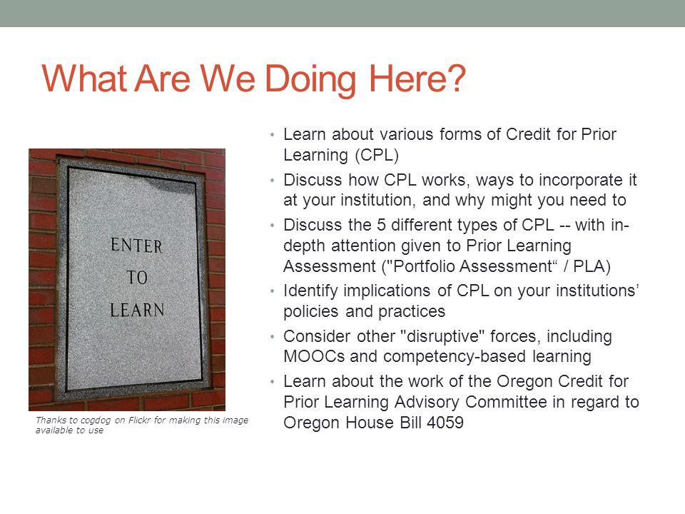 What Are We Doing Here Learn about various forms of Credit for Prior Learning (CPL)