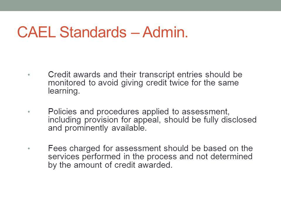 CAEL Standards – Admin. Credit awards and their transcript entries should be monitored to avoid giving credit twice for the same learning.