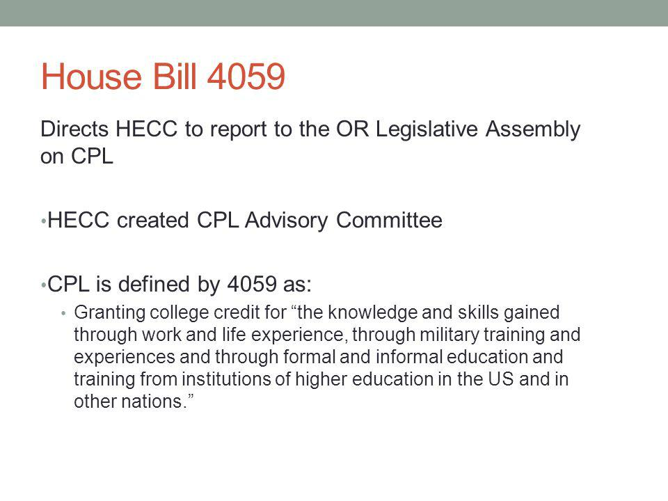 House Bill 4059 Directs HECC to report to the OR Legislative Assembly on CPL. HECC created CPL Advisory Committee.