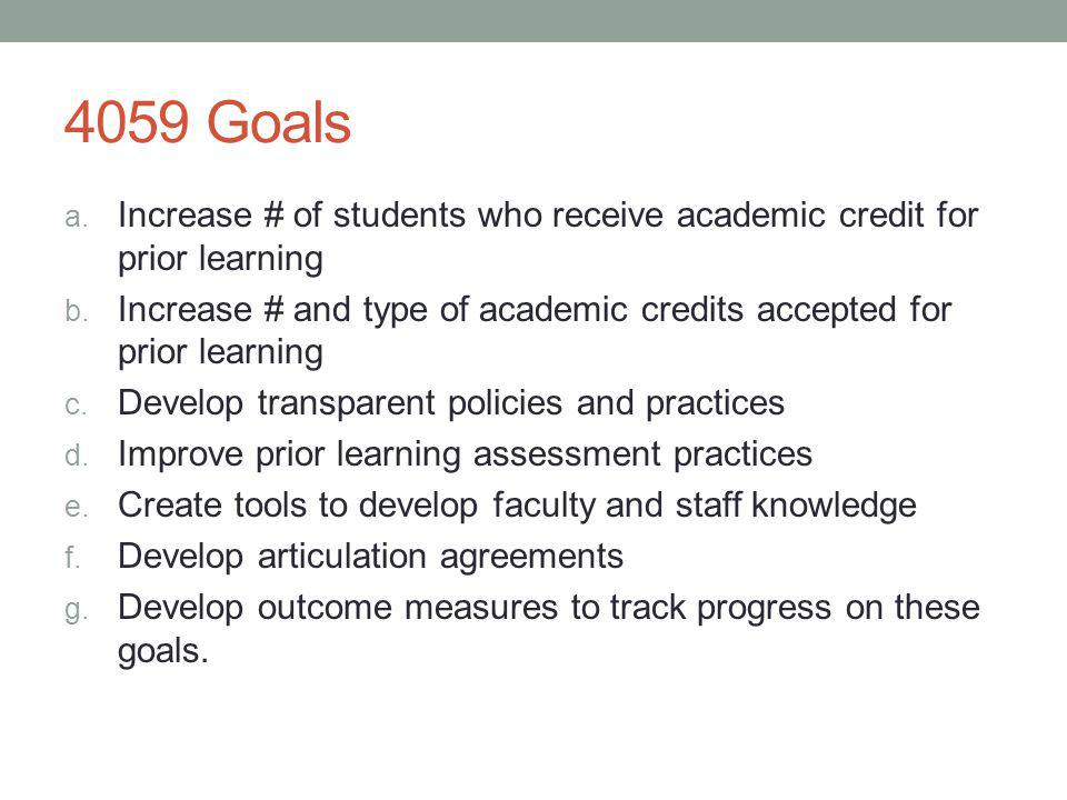 4059 Goals Increase # of students who receive academic credit for prior learning.