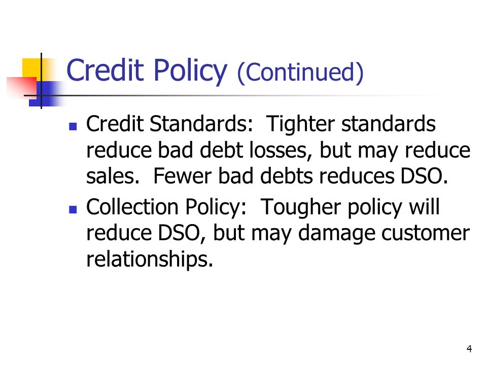 Credit Policy (Continued)