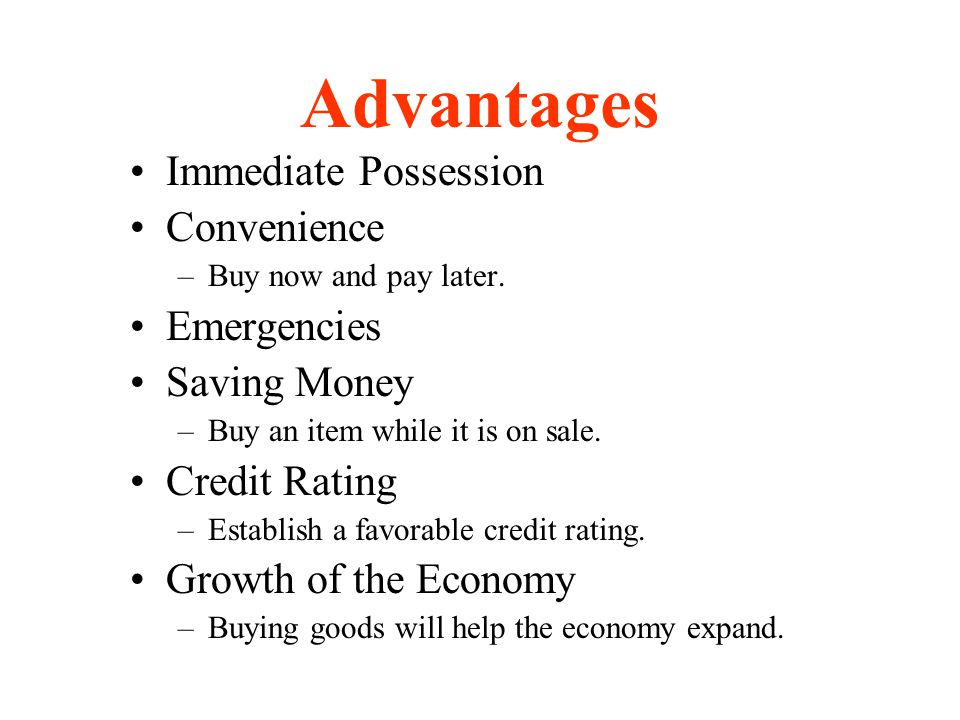 Advantages Immediate Possession Convenience Emergencies Saving Money