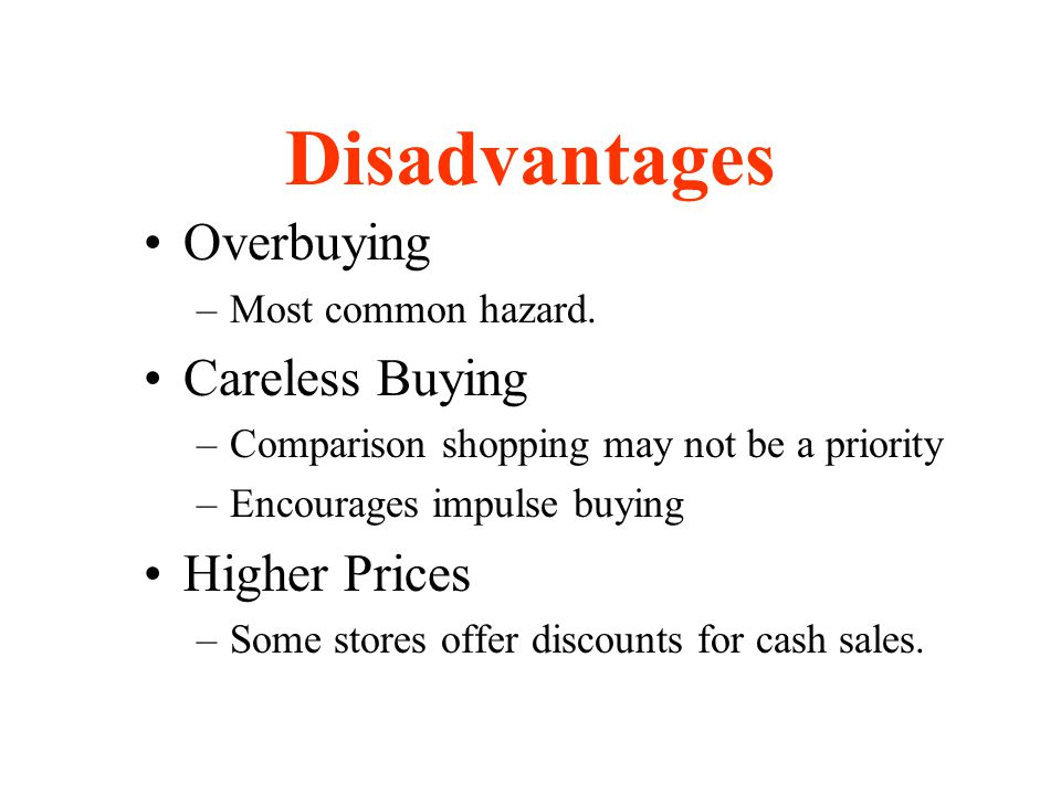 Disadvantages Overbuying Careless Buying Higher Prices