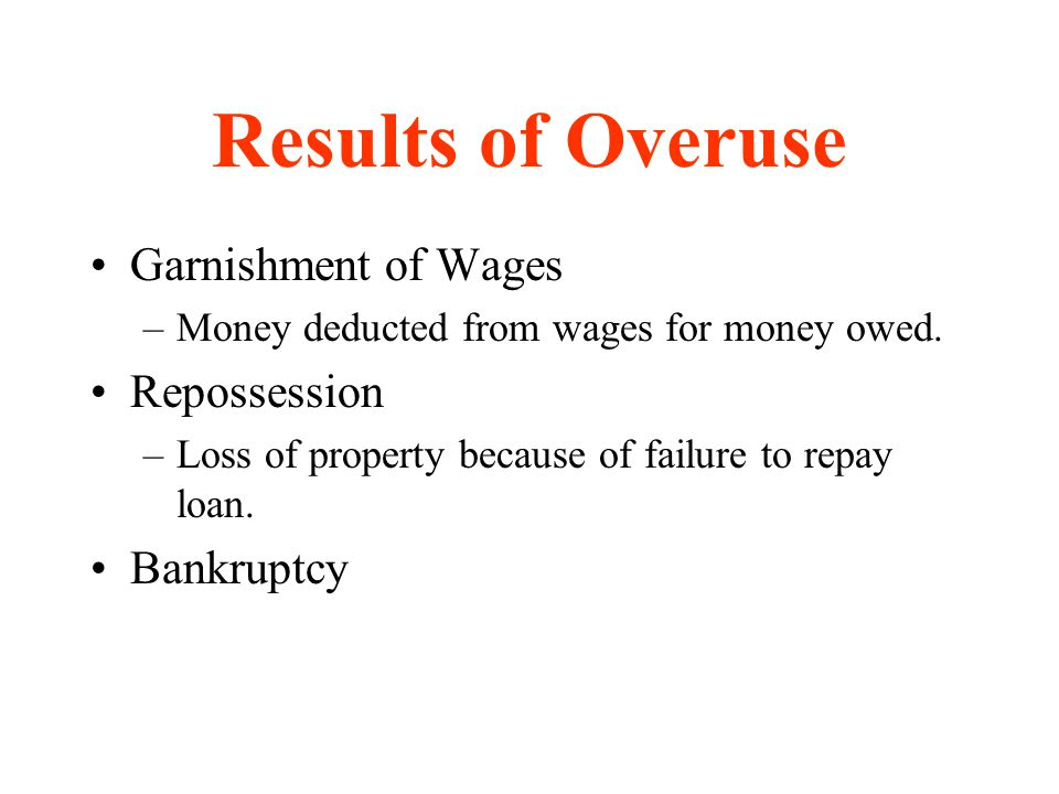Results of Overuse Garnishment of Wages Repossession Bankruptcy
