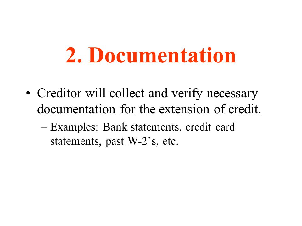 2. Documentation Creditor will collect and verify necessary documentation for the extension of credit.