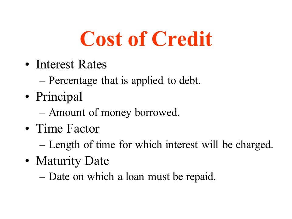 Cost of Credit Interest Rates Principal Time Factor Maturity Date