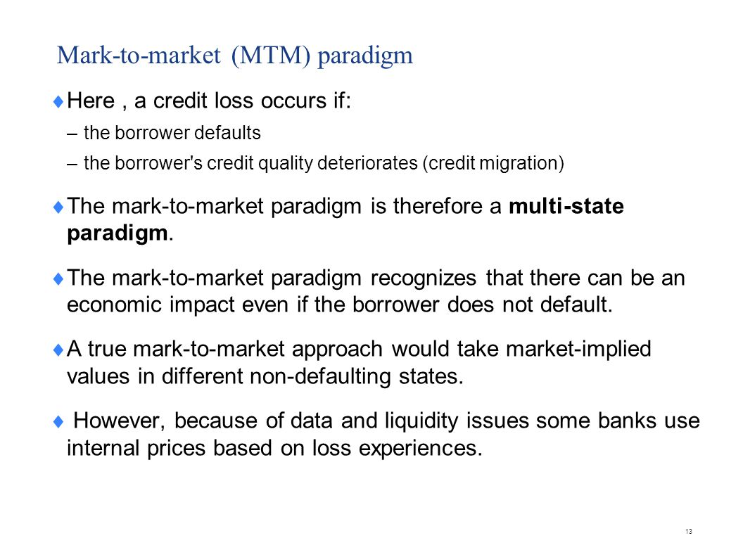 Mark-to-market paradigm approaches