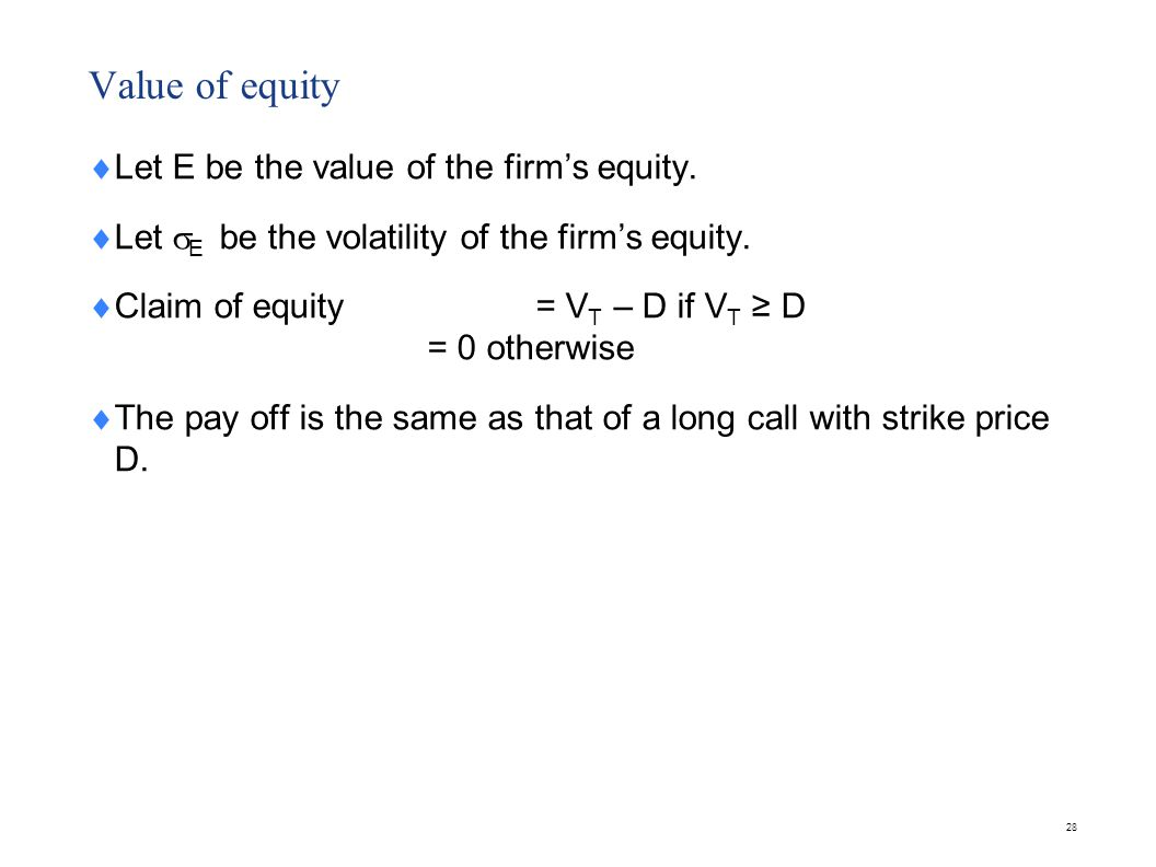 Valuing the put option Assume the firm value follows a lognormal distribution with constant volatility, .