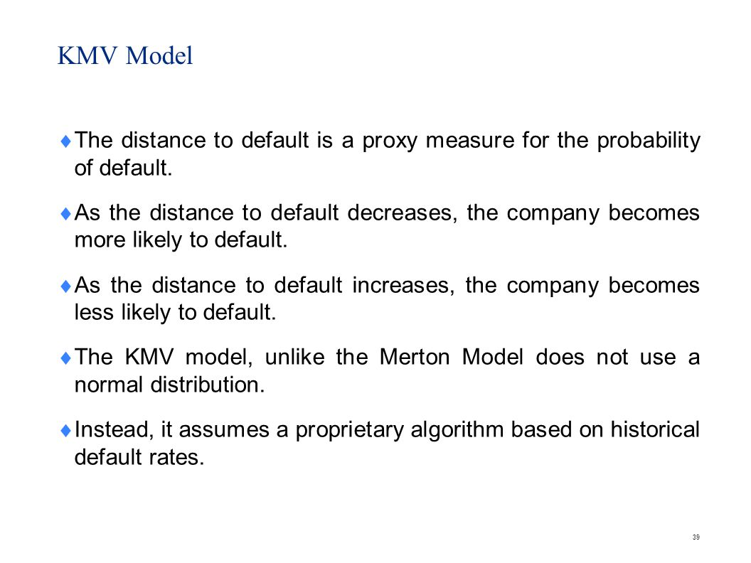 KMV Model Using the KMV model involves the following steps:
