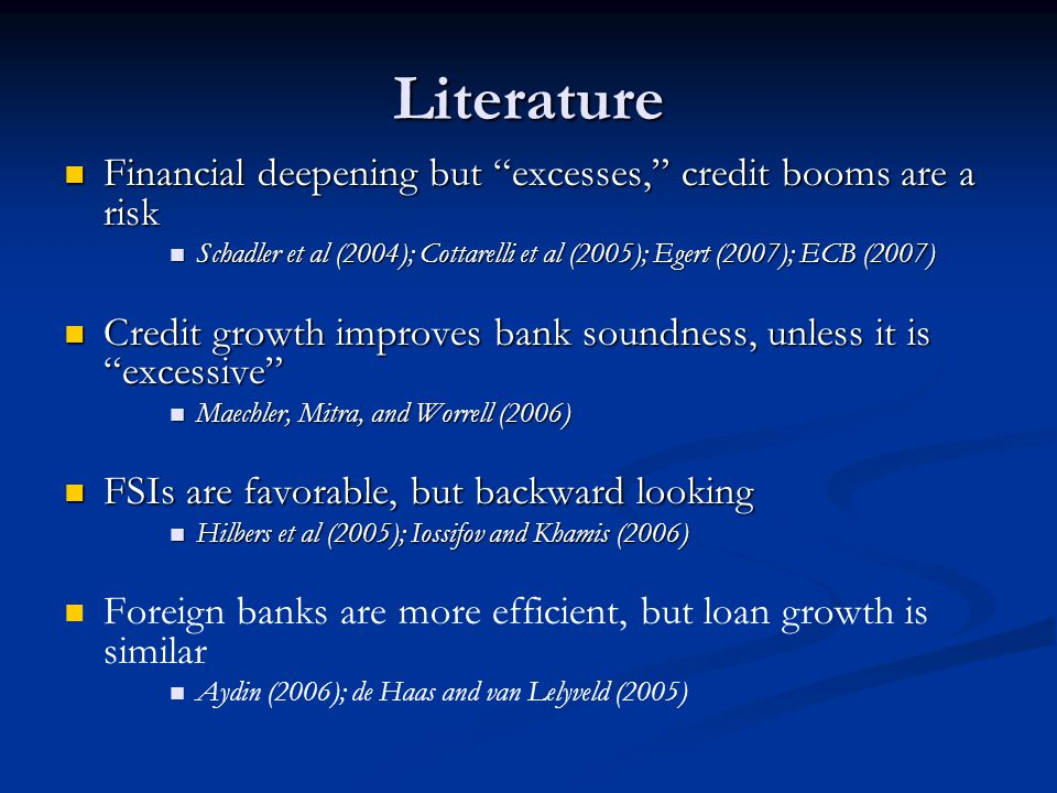 Literature Financial deepening but excesses, credit booms are a risk
