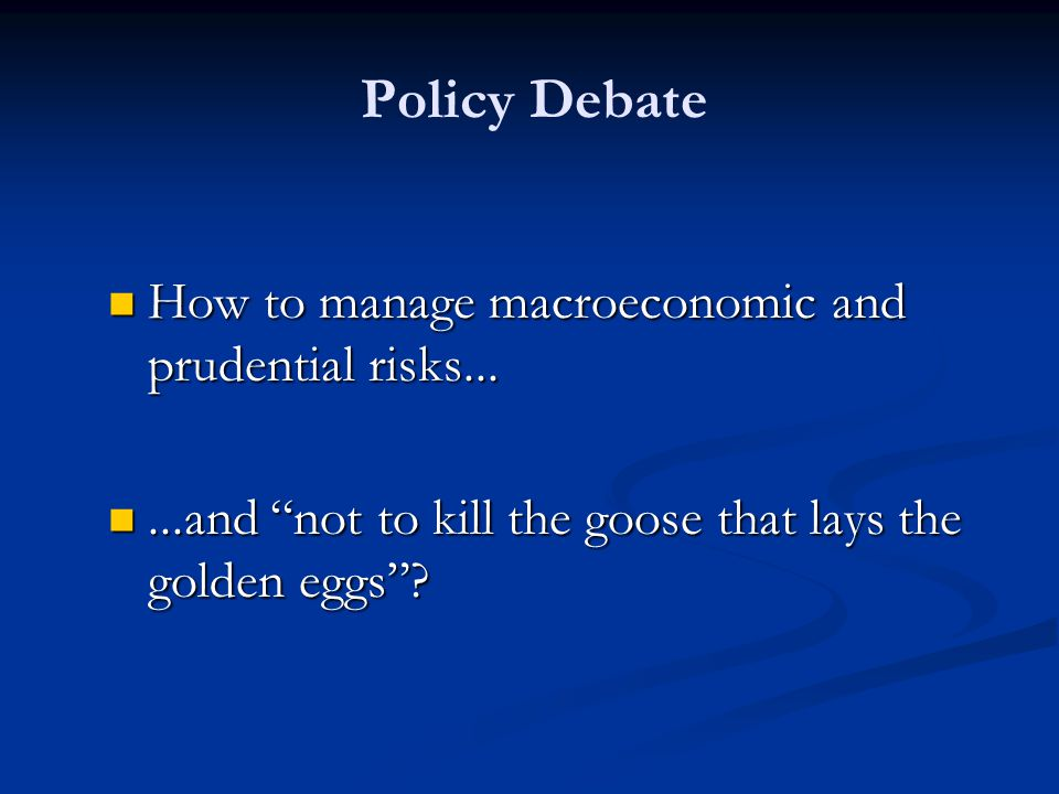 Policy Debate How to manage macroeconomic and prudential risks...