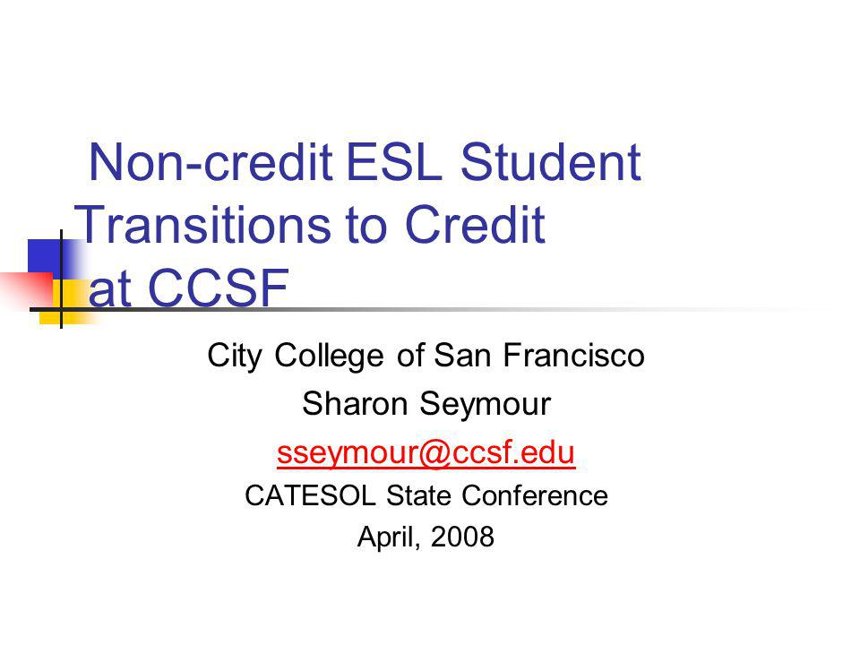 Non Credit ESL Student Transitions To Credit At CCSF