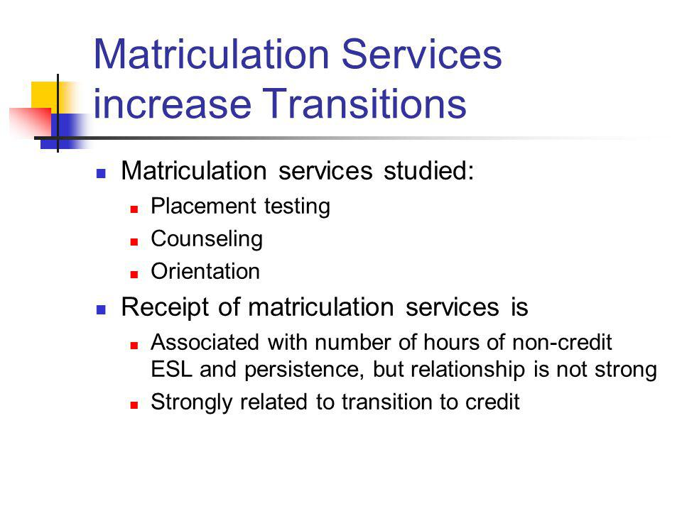 Matriculation Services increase Transitions