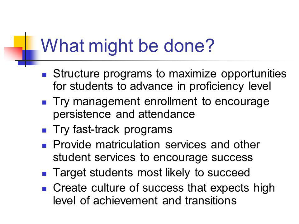 What might be done Structure programs to maximize opportunities for students to advance in proficiency level.