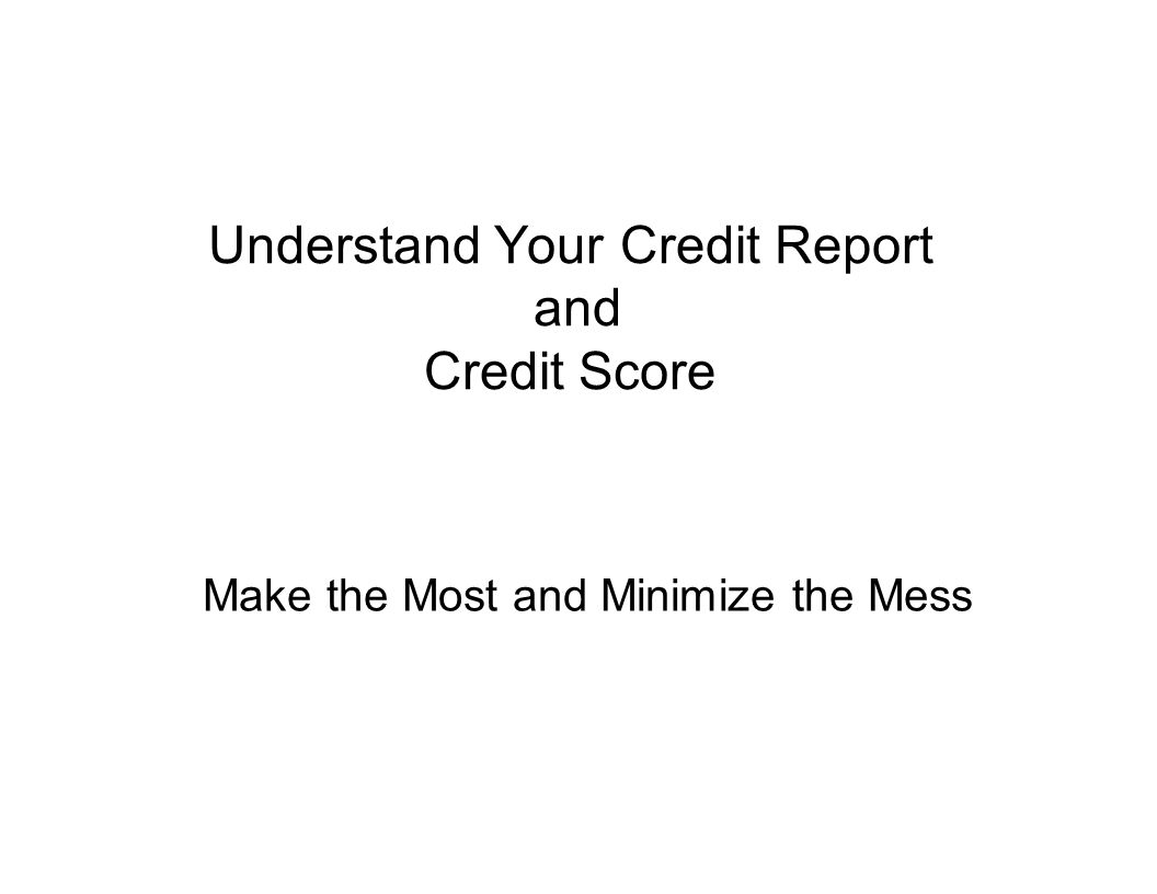 Understand Your Credit Report and Credit Score