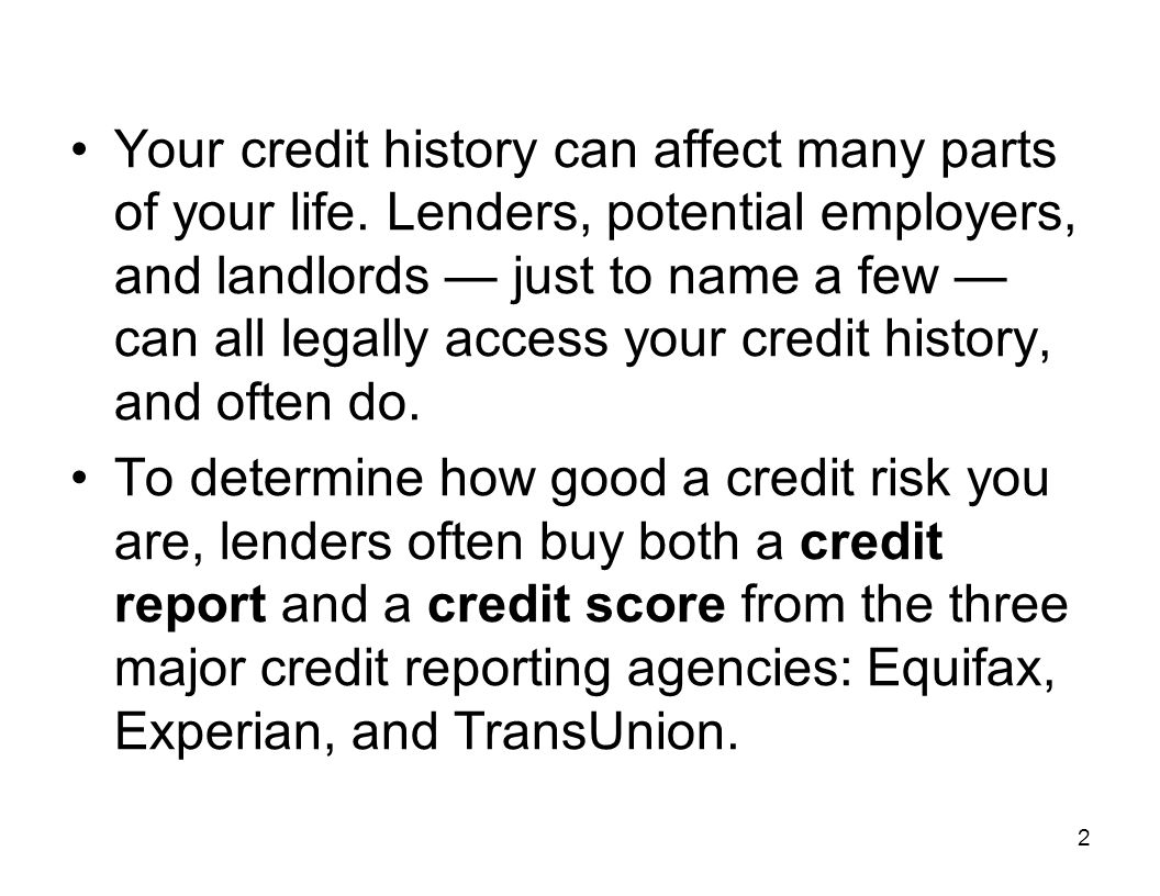 Your credit history can affect many parts of your life