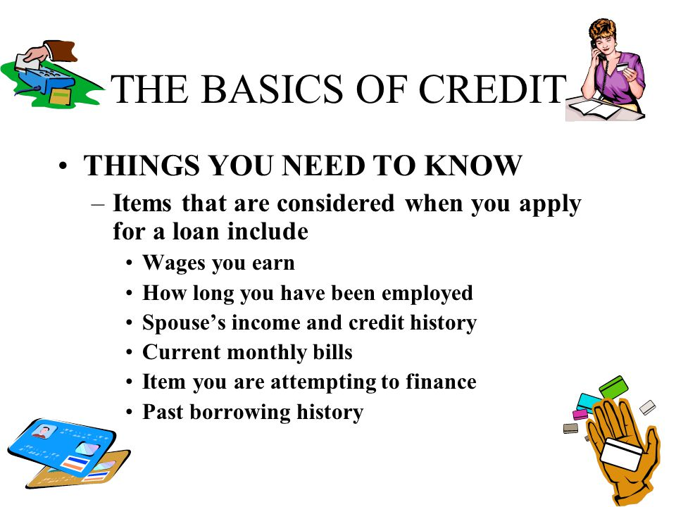 THE BASICS OF CREDIT THINGS YOU NEED TO KNOW