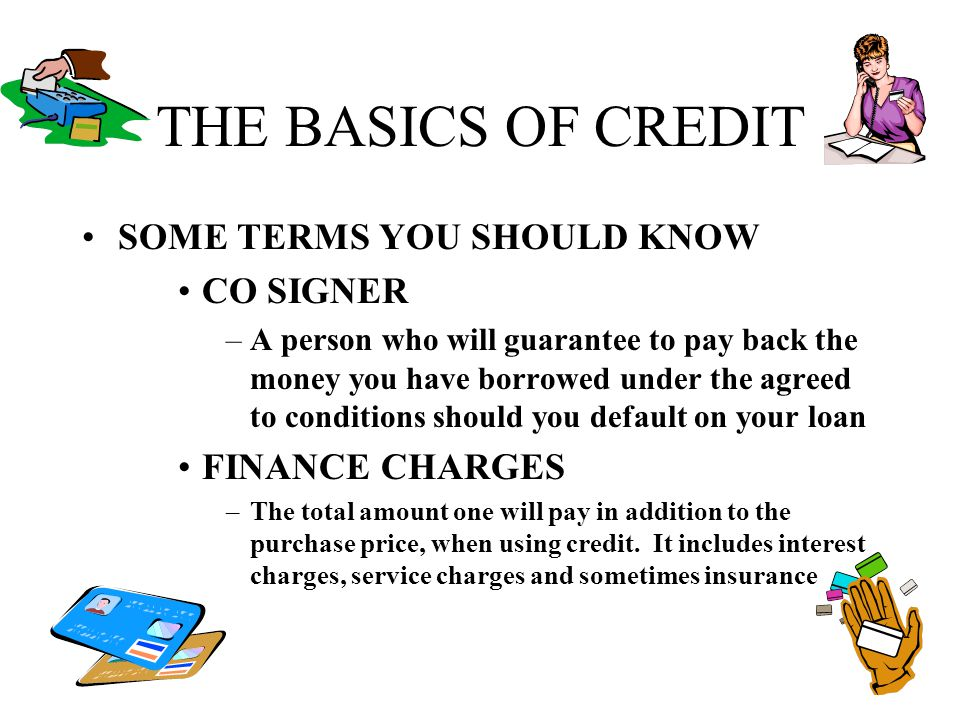 THE BASICS OF CREDIT SOME TERMS YOU SHOULD KNOW CO SIGNER