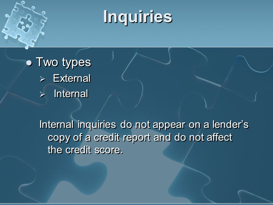 Inquiries Two types External Internal